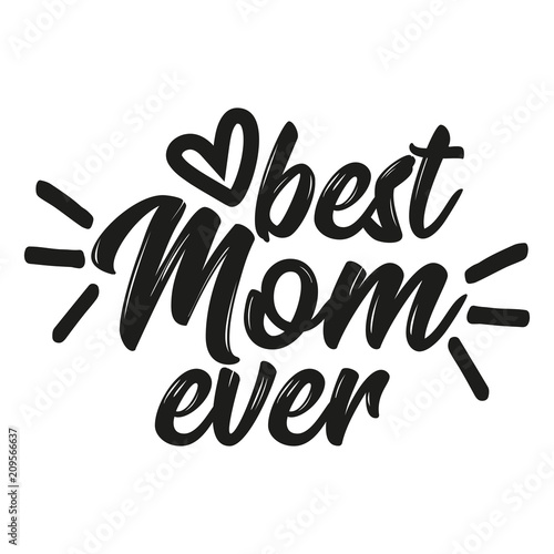 Valokuva Best Mom ever - Vector mother's day greetings card with hand lettering