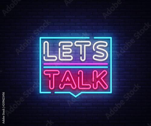Let's talk neon signs vector. Lets talk text Design template neon sign, light banner, neon signboard, nightly bright advertising, light inscription. Vector illustration