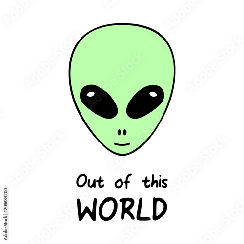 Out Of This World Alien Vector Head With Quote Simple Green Alien