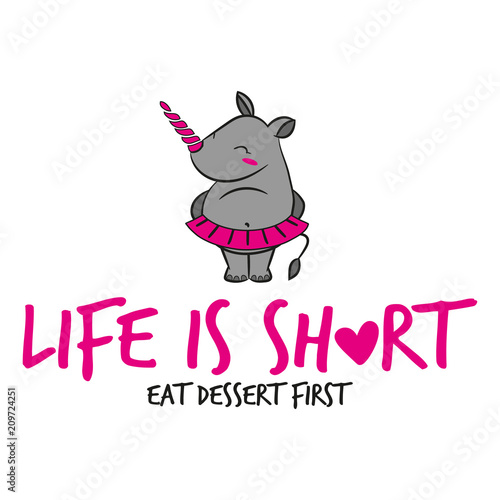 Life Is Short Eat Dessert First Funny Vector Text Quotes And Rhino