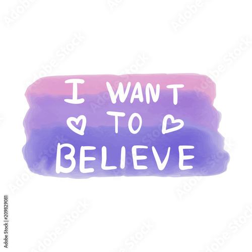 Fotografie, Obraz  I want to believe