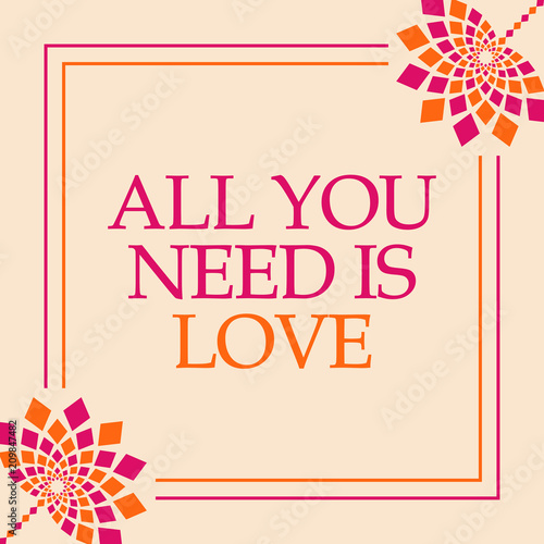 Photo  All You Need Is Love Pink Orange Floral Square