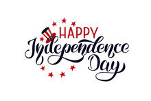 Happy Independence Day. Vector Lettering Illustration. July 4th Typographic Design. For Greeting Cards, Posters, Print.