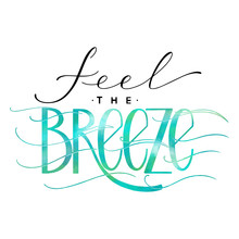 Feel The Breeze Lettering. Sum...