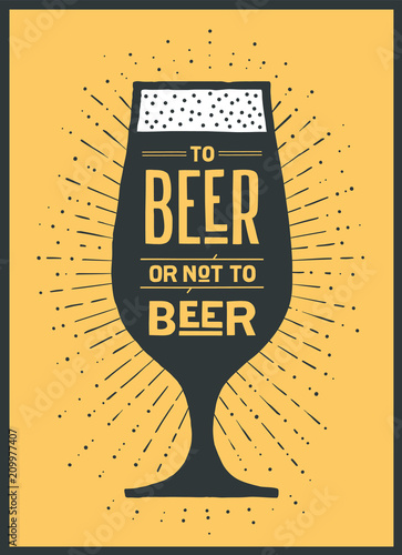 Poster Poster or banner with text To Beer Or Not To Beer and vintage sun rays sunburst. Colorful graphic design for print, web or advertising. Poster for bar, pub, restaurant, beer theme. Vector Illustration