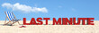 Last Minute Konzept mit Slogan am Strand