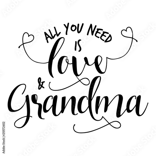 All You need is love and Grandma. - funny vector quotes ...