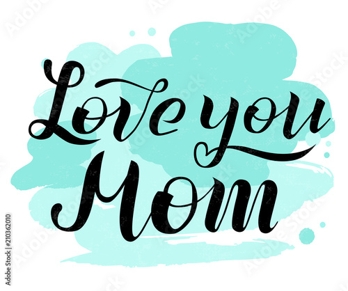 Love You Mom Lettering On White Background With Turquoise Spots