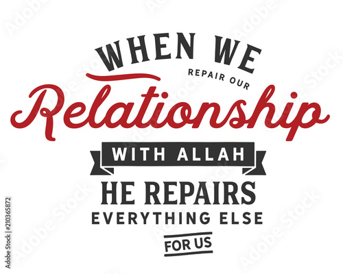 When we repair our relationship with Allah, He repairs everything else for us Canvas Print