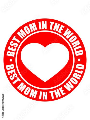 Text Sticker Aufkleber Button Kreis Rund Herz Liebe Mama Beste Welt