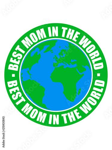 Erde Planet Text Sticker Aufkleber Button Kreis Rund Herz Liebe Mama