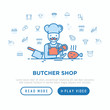 Butcher shop concept: chef with meat steak and knife. Thin line icons: beef, pork, mutton, BBQ, chicken, burger, cutting board. Modern vector illustration, web page template.