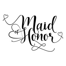 Maid Of Honor - Hand Lettering...