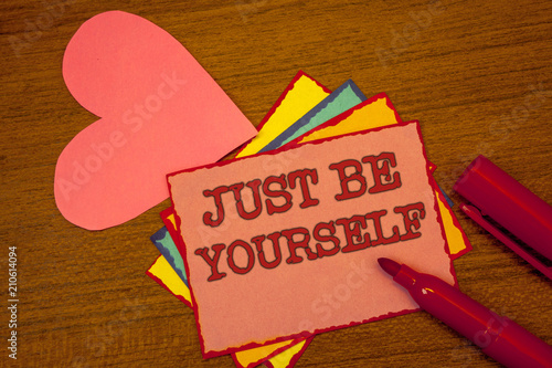 Handwriting text writing Just Be Yourself  Concept meaning Self