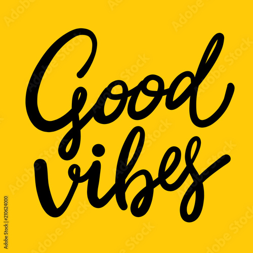 Deurstickers Positive Typography Good Vibes hand drawn vector lettering.