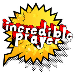 Incredible Prayer - Comic book word on abstract background.