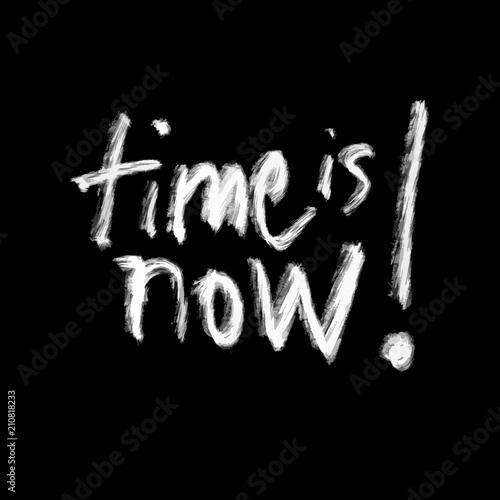 Fotografía  Time is now, chalk lettering on black
