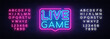 Live Game neon sign vector. Live Game design template neon sign, light banner, neon signboard, nightly bright advertising, light inscription. Vector illustration. Editing text neon sign