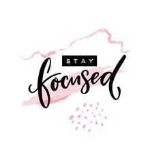 Stay Focused Inscription. Moti...