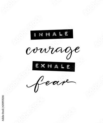 Pinturas sobre lienzo  Inhale courage, exhale fear