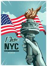 I Love New York, Vertical Poster Hand Of The Statue Of Liberty, Independence Day, Vector Illustration.