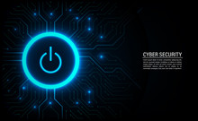 Cyber Security Concept. Power Button On Technology Background.