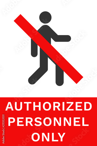 Fotografie, Obraz  AUTHORIZED PERSONNEL ONLY sign