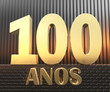 """Golden number one hundred (number 100) and the word """"years"""" against the background of metal rectangular parallelepipeds in the rays of sunset. Translated from the Spanish - years. 3D illustration"""