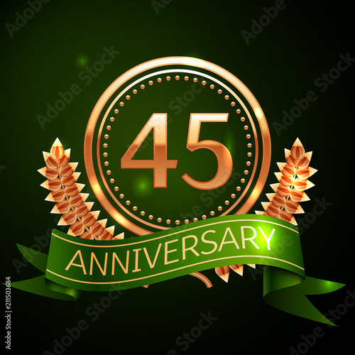 Photographie  Realistic Forty five Years Anniversary Celebration Design with Golden Ring and Laurel Wreath, green ribbon on green background