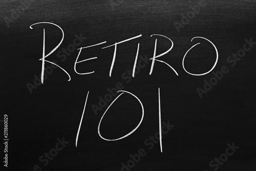 Photo  The words Retiro 101 on a blackboard in chalk