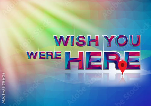 The Colorful word wish you were herel Vector illustration. Wallpaper Mural