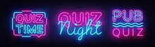 Quiz Night Collection Announcement Poster Vector Design Template. Quiz Night Neon Signboard, Light Banner. Pub Quiz Held In Pub, Bar, Night Club. Pub Team Game. Questions Game Retro Light Sign Vector