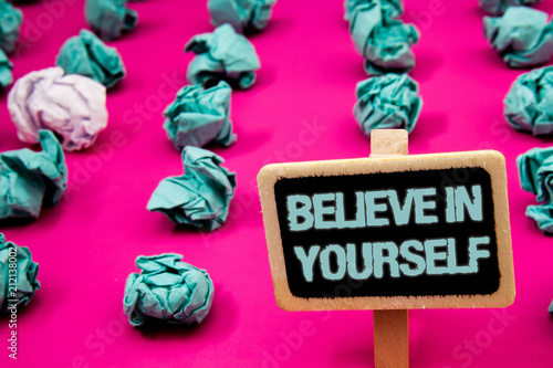 Text sign showing Believe In Yourself Poster