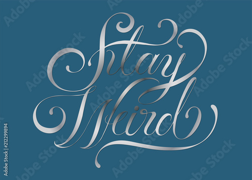 Staande foto Positive Typography Stay weird typography design illustration