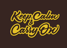 Keep Calm And Carry On Vector Lettering. Text With Paint Brush Texture. Hand Drawn Typography