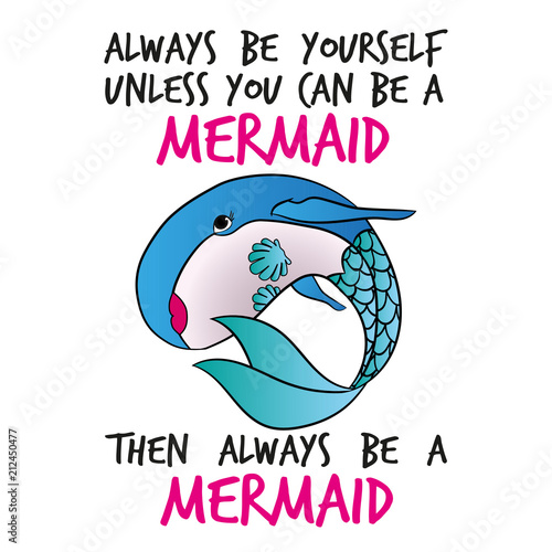 Always be yourself unless you can be a mermaid плакат