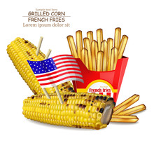 Grilled Corn And French Fries Vector Realistic. Delicious Fast Food Products. Detailed Templates