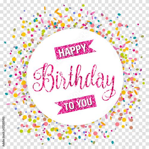 Happy Birthday Karte.Happy Birthday Geburtstag Karte Mit Konfetti Transparent Bunt Buy