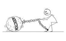 Cartoon Stick Drawing Conceptual Illustration Of Man Pulling Hard Big Iron Ball Chained To His Leg. Concept Of Alcohol, Drug Or Another Addiction Problem.