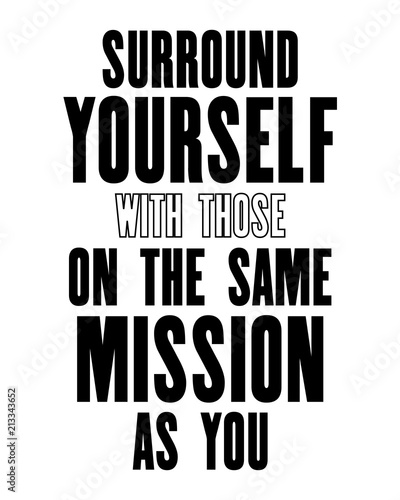 Inspiring Motivation Quote With Text Surround Yourself With Those On