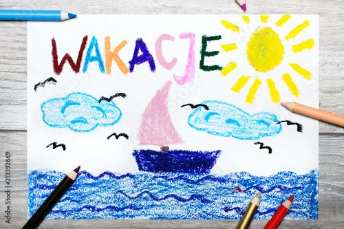 Fototapeta Kolorowy ręczny rysunek: Slowo WAKACJE i żaglówka na morzu.  obraz