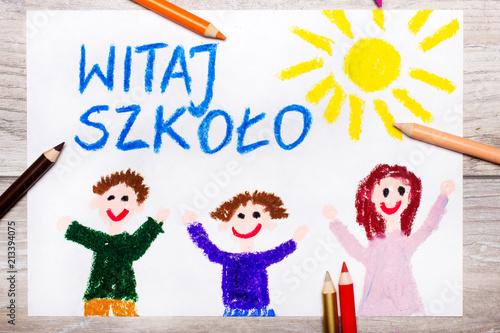 Fototapeta Kolorowy rysunek z napisem WITAJ SZKOŁO i uśmiechnięte, szczęśliwe dzieci.  obraz