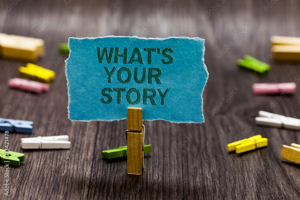 Fototapety, obrazy: Text sign showing What s is Your Story. Conceptual photo asking someone tell me about himself Share experience Clips symbol idea script notice board text capital cardboard design.