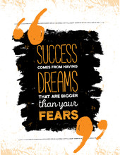 Inspiring Motivation Quote About Fear And Success. Vector Typography Poster And T-shirt Design, Office Decor. Distressed Background
