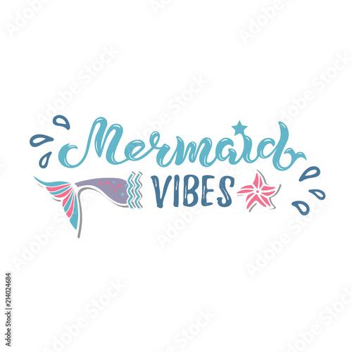 Mermaid Vibes Vector Illustration With Mermaid Tail Handwritten