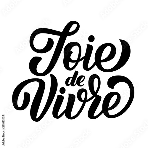 Fotografie, Obraz  Joie de vivre hand drawn lettering on white background, french phrase, good life