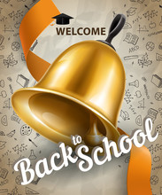 Welcome, Back To School Lettering And Big Bell. Offer Or Sale Advertising Design. Handwritten And Typed Text, Calligraphy. For Leaflets, Brochures, Invitations, Posters Or Banners.