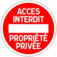 Panneau Routier En France: Sens Interdit - Acces Interdit - Propriété Privée