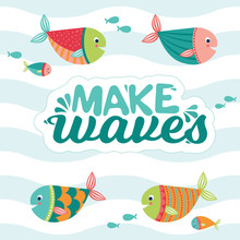 Colorful Cartoon Tropical Group Of Fish With Make Waves Text Vector Illustration