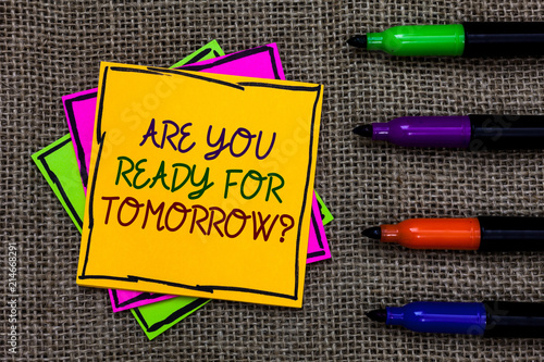 Text sign showing Are You Ready For Tomorrow question Fototapeta